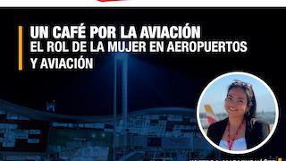 UN CAFÉ POR LA AVIACIÓN - Conversamos con la Encargada de comunicaciones internas de Nuevo Pudahuel.
